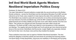 imf and world bank agents western neoliberal imperialism politics  imf and world bank agents western neoliberal imperialism politics essay google docs