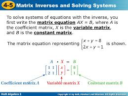 holt algebra 2 4 5 matrix inverses and solving systems to solve systems of equations