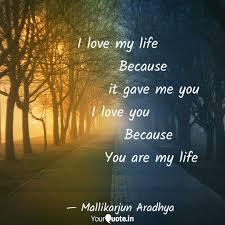 I Love My Life Quotes Writings By Mallikarjun Aradhya