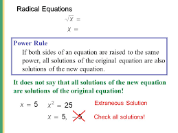 radical equations power rule if both sides of an equation are raised to the same power