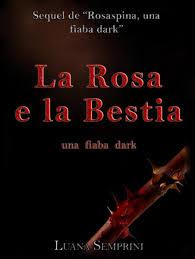 La rosa e la bestia, una fiaba dark eBook by Luana Semprini - 9781495483387