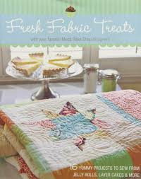 Moda Fabric Designers Fresh Fabric Treats 16 Yummy Projects To Sew From Jelly