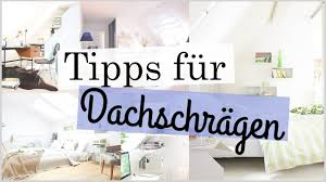 Tipps Für Zimmer Mit Dachschrägen Deco Einrichtung Tipps Tricks
