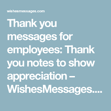 Thank You Note To Employee Thank You Messages For Employees Thank You Notes To Show