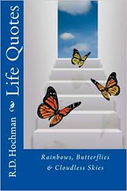 Butterfly Quotes Stunning Rainbows Butterflies Cloudless Skies Life Quotes RD Hochman