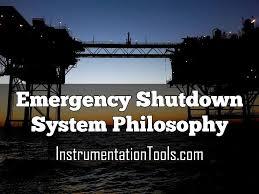 Emergency Shutdown System Design Philosophy Emergency Shutdown System Philosophy Esd Logics Esd