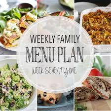 Weekly Menu For One Weekly Family Menu Plan Week Seventy One Cooking And Beer