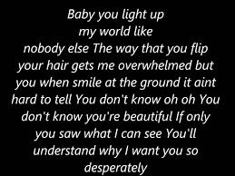 Baby You Light Up My World Like Nobody Else Lyrics One Direction What Makes You Beautiful Lyrics