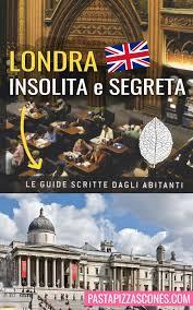 Cosa vedere a Londra fuori dalle solite rotte turistiche seguendo i  suggerimenti della guida Londra insolita e segreta di… | Viaggi, Diari di  viaggio, Viaggi londra