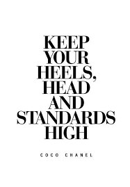 High Quotes Stunning Keep Your Heels Head And Standards High Quotes Quote Life Quote
