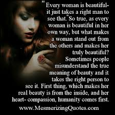 Every Woman Is Beautiful Quotes Best Of Every Woman Is Beautiful In Her Own Way Mesmerizing Quotes