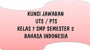 May 03, 2021 · baca juga: Kunci Jawaban Bahasa Indonesia Kelas 7 Smp Uts Semester 2 Ulangan Tengah Semester Genap Tahun 2021 Tribun Pontianak
