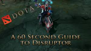 dota 2 guide disruptor done quick youtube