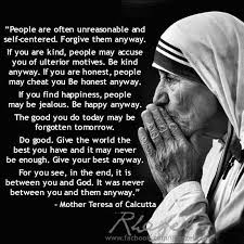 Mother Teresa Quotes Love Anyway Awesome Do It Anyway Mother Teresa Httpwwwawesomeactually48