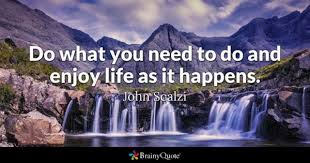 Enjoy Life Quotes BrainyQuote Adorable Quotes About Enjoying Life
