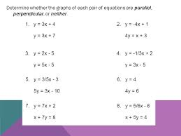 2 determine whether the graphs of each pair of equations are parallel perpendicular or neither