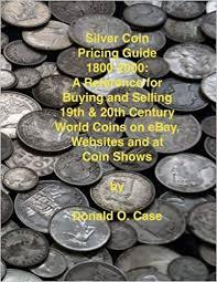 Amazon Com Silver Coin Pricing Guide 1800 2000 A