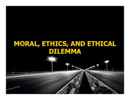 business ethics c moral ethics ethical dilemma