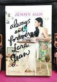 Always and forever, lara jean. Novel New Book Condition The Conclusion To The To All The Boys I Ve Loved Before Series Jenny Han Always And Forever Lara Jean Books Stationery Books On Carousell