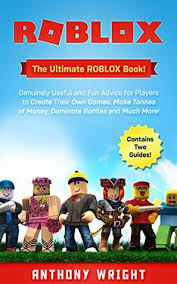 Roblox Create Roblox The Ultimate Roblox Book Genuinely Useful And Fun