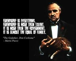 Godfather Quotes Amazing Friends = FamilyGodfather Quote Motivation Pinterest