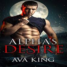 Alpha's Desire by Ava King | Audiobook | Audible.com