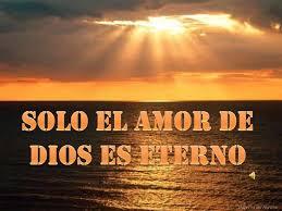 solo-el-amor-de-dios-es-eterno-1-728 * Imagenes de amor con frases y fotos  para descargar