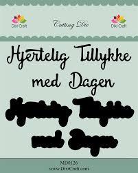 Tillykke Med Dagen Hjertelig Tillykke Med Dagen Tekst Med Skygge Dies Fra Dixi Craft