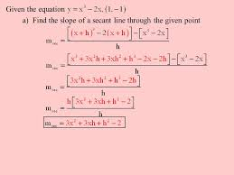 17 given the equation a find the slope of a secant line through the given point