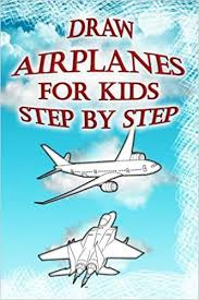 airplane drawing for kids. Wonderful Drawing Draw Airplanes For Kids Step By Step How To Jets Aircrafts Military  Helicopters Marine Helicopters U0026 Beginners Drawing Book  With Airplane Drawing For O