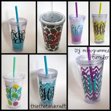 Decorating Plastic Tumblers Diy Monogrammed Tumbler This That A Little Bit Of Craft