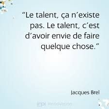 Citation Sur Le Talent Jacques Brel Incitations Citation