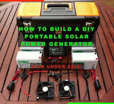 1000 ideas about solar powered generator power how to build a diy portable solar power generator for under 200