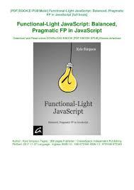 Functional Light Javascript Book Pdf Functional Light Javascript Balanced Pragmatic Fp In