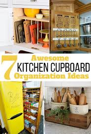 7 diy kitchen cupboard organizing ideas and s wether you have a small kitchen or