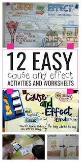 best ideas about cause and effect cause and 12 easy cause and effect activities and worksheets