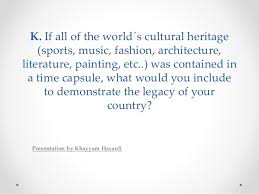 essay i cultural heritage k if all of the world´s cultural heritage sports music