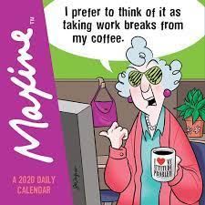 Share your love for the queen of crabby's sass and attitude when you buy maxine greeting cards, calendars and books at hallmark. 2020 Maxine Daily Desktop Calendar Tf Publishing Tf Publishing 9781643322889 Amazon Com Books