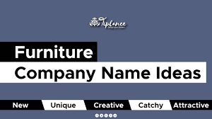 New Name Design 121 Catchy Furniture Company Name Ideas To Double Your Sale