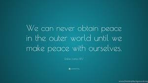 "Xiv Quote Fascinating Dalai Lama XIV Quote ""We Can Never Obtain Peace In The Outer"