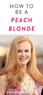How To Be A Peach Blonde