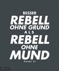 Besser Rebell Ohne Grund Als Rebell Ohne Mund Prinz Pi Visual