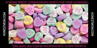 funny candy conversation hearts moms want to give their husbands