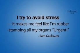 Quotes And Sayings About Stress Images Pictures CoolNSmart Cool Stress For What Quotes