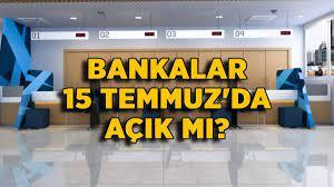 Bankalar 15 Temmuz'da açık mı? 15 Temmuz 2021 bankalar çalışıyor mu? -  Timeturk Haber