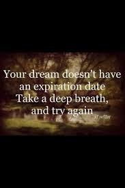 Life Is A Dream Quotes Best Of Your Dream Doesnt Have An Expiration Date Life Quotes Quotes Quote