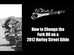 How To Change The Fork Oil On A 2012 Harley Davidson Street Glide