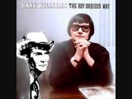 YouTube | <b>Hank</b> williams, <b>Roy orbison</b>, You win again