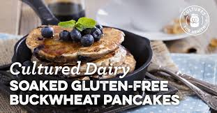 cultured dairy soaked gluten free buckwheat pancakes