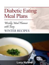diabetic diet meal plans diabetic eating meal plans winter